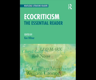 Ecocriticism: The Essential Reader