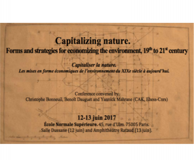 Colloque « Capitalizing Nature. Forms and strategies for economizing the environment, 19th to 21th century »